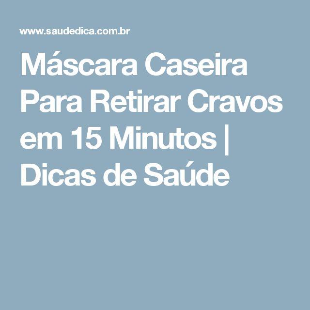 Máscara Caseira Para Retirar Cravos em 15 Minutos | Dicas de Saúde