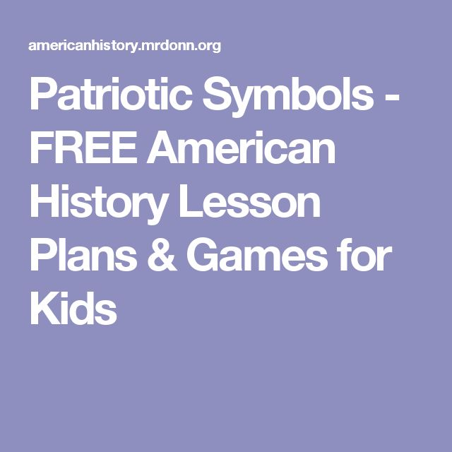 Patriotic Symbols - FREE American History Lesson Plans & Games for Kids