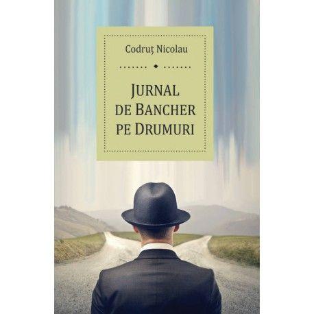 Jurnal de bancher pe drumuri (ed. tiparita)