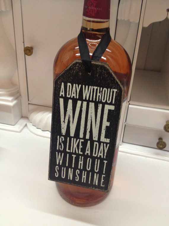 Wine gift tag wooden A day without wine is like a day without sunshine