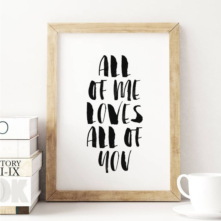 All of me loves all of you http://www.notonthehighstreet.com/themotivatedtype/product/all-of-me-loves-all-of-you-watercolour-print Limited edition art print, order now!