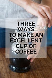 Three Ways to Make an Excellent Cup of Coffee   eBay