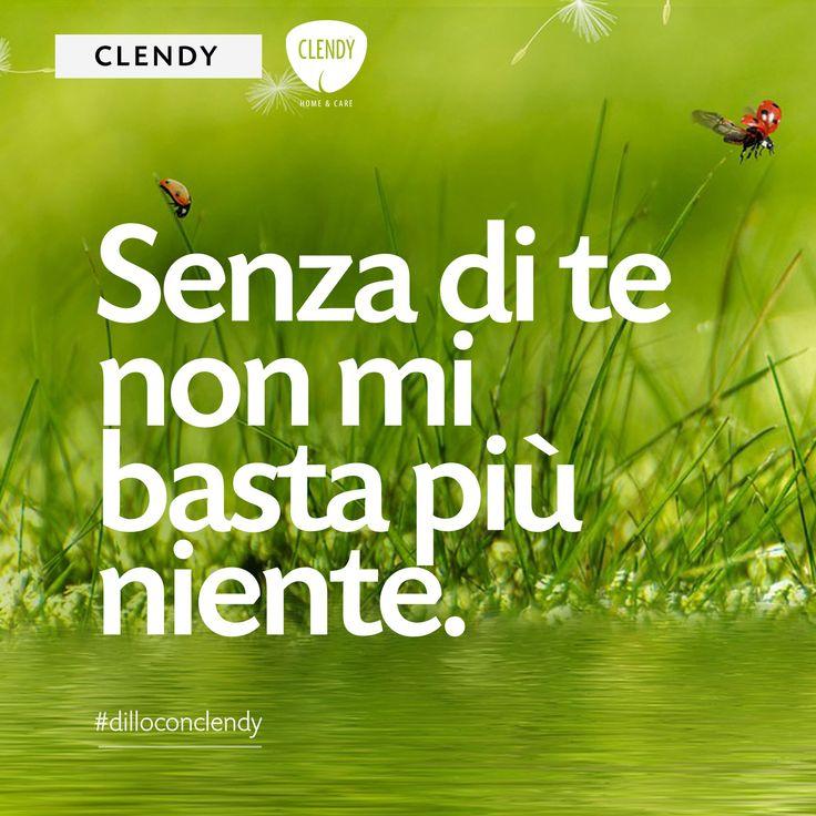 Senza di te non mi basta più niente  Noi troviamo le parole…a voi non resta che decidere a chi dedicarle! #dilloconclendy #quotes #amore #frasi #vita www.clendystore.it