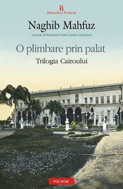 O plimbare prin palat. Trilogia Cairoului de Naghib Mahfuz - 31,15 lei - cu reducere 30% - Elefant.ro