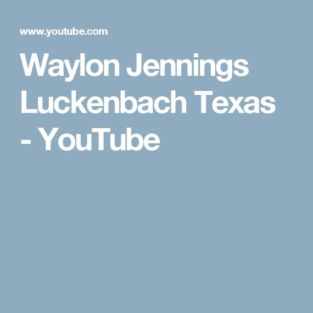 Waylon Jennings Luckenbach Texas - YouTube