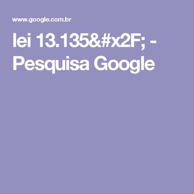 lei 13.135/ - Pesquisa Google