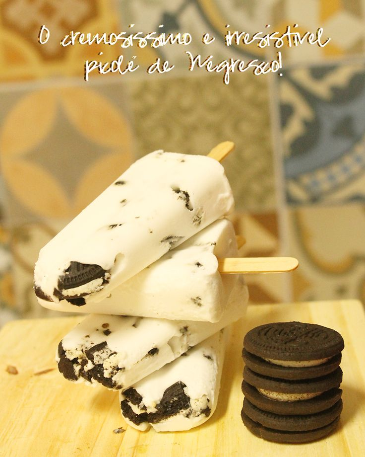 Borboletando   Receita: o cremosíssimo picolé de Negresco (sem leite!)   http://borboletando.com.br
