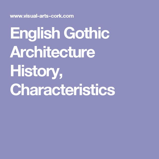English Gothic Architecture History, Characteristics