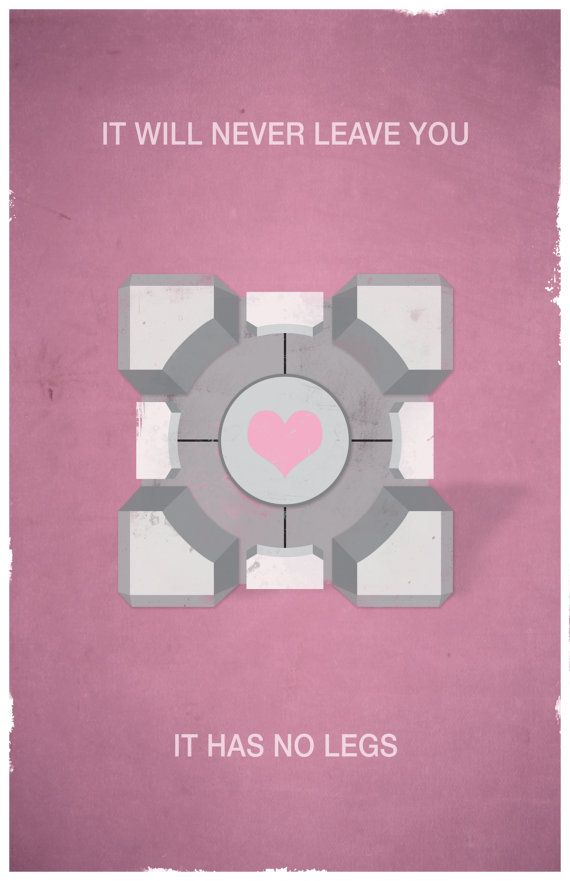 The Enrichment Center reminds you that the Weighted Companion Cube will never threaten to stab you and, in fact, cannot speak. ~ GLaDOS