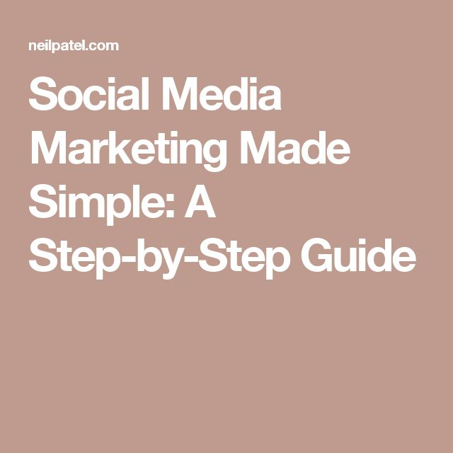 Social Media Marketing Made Simple: A Step-by-Step Guide