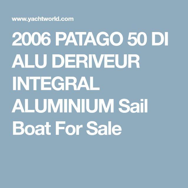 2006 PATAGO 50 DI ALU DERIVEUR INTEGRAL ALUMINIUM Sail Boat For Sale