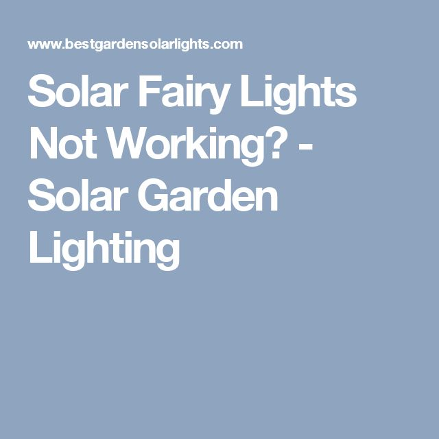 String Lights Not Working : 17 Best ideas about Solar Fairy Lights on Pinterest Solar powered outdoor lights, Solar garden ...