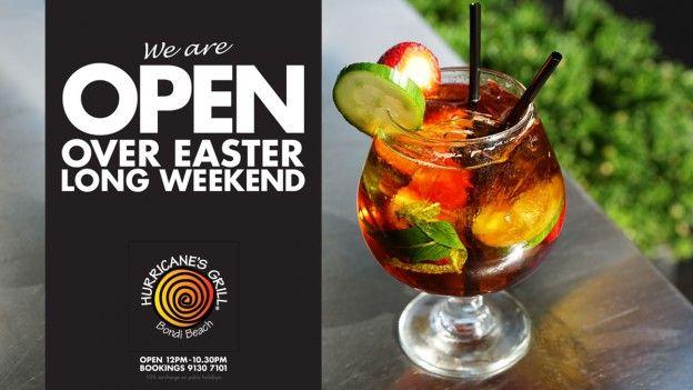 Open Easter Weekend - Hurricane's Grill Bondi Beach