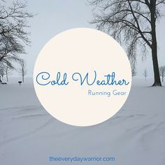 Cold Weather Running Gear | The Everyday Warrior