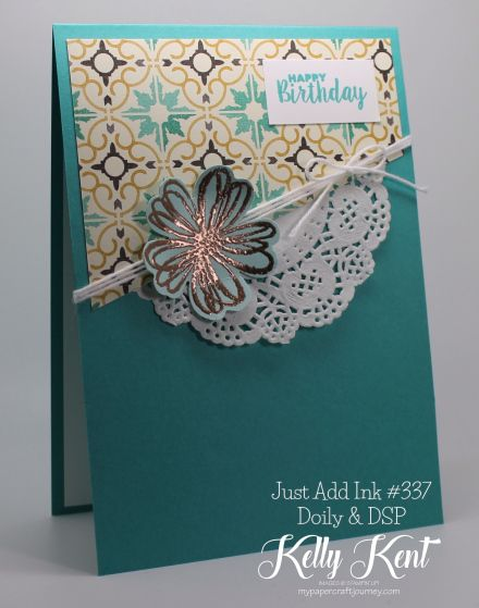 Just Add Ink #337 - Doily & DSP. Kelly Kent - mypapercraftjourney.com | Flower Shop, Ready to Pop