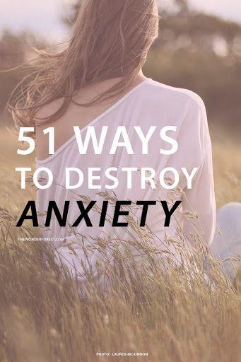 51 Ways to Destroy Anxiety
