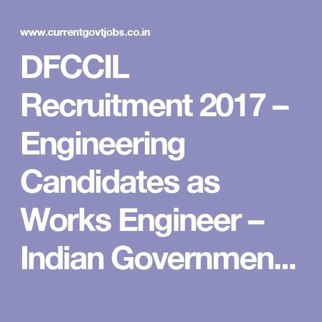 DFCCIL Recruitment 2017 – Engineering Candidates as Works Engineer – Indian Government Jobs