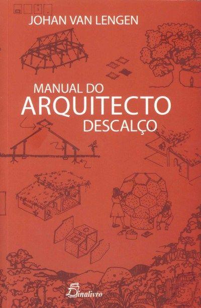 Literatura sustentável: Um livro que te ensina construir uma casa do chão ao teto