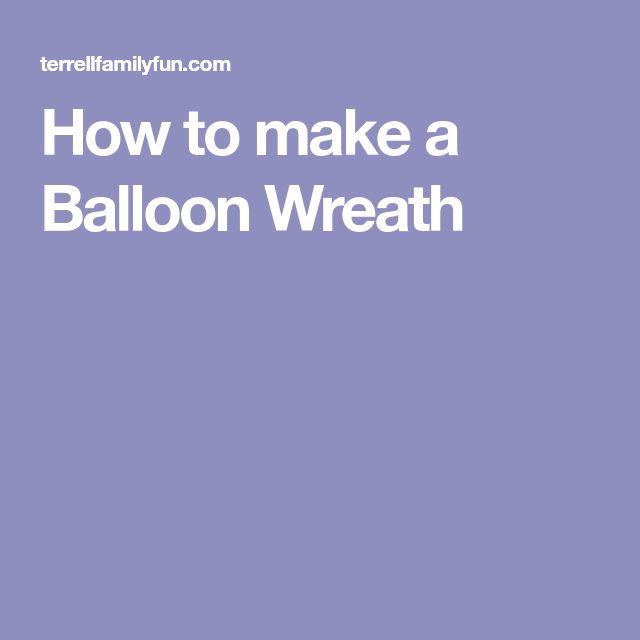 How to make a Balloon Wreath