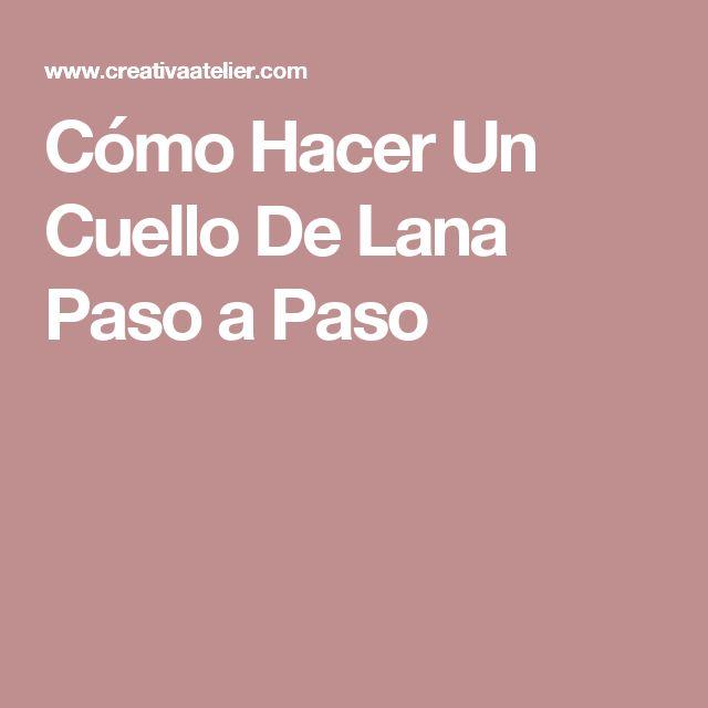 Cómo Hacer Un Cuello De Lana Paso a Paso