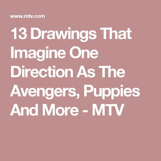 13 Drawings That Imagine One Direction As The Avengers, Puppies And More - MTV