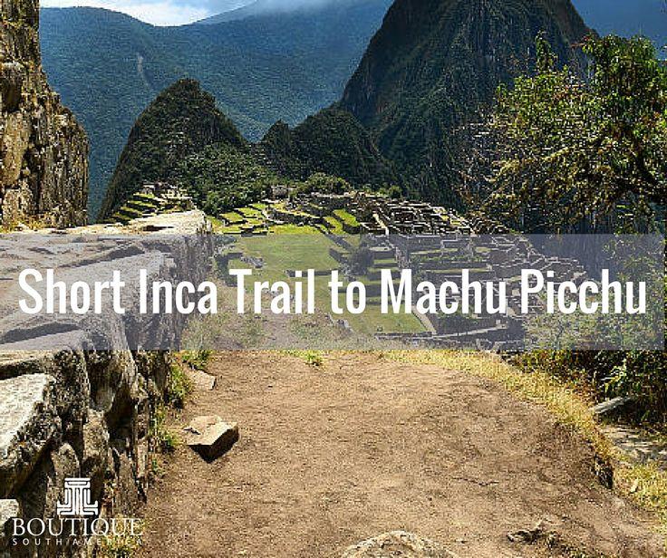 Explore Short Inca Trail to Machu Picchu here: http://www.boutiquesouthamerica.com.au/product/short-inca-trail-to-machu-picchu/