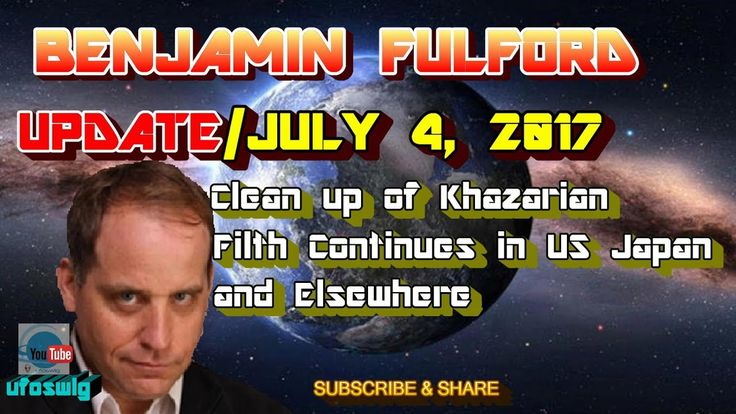 Benjamin Fulford: July 4, 2017
