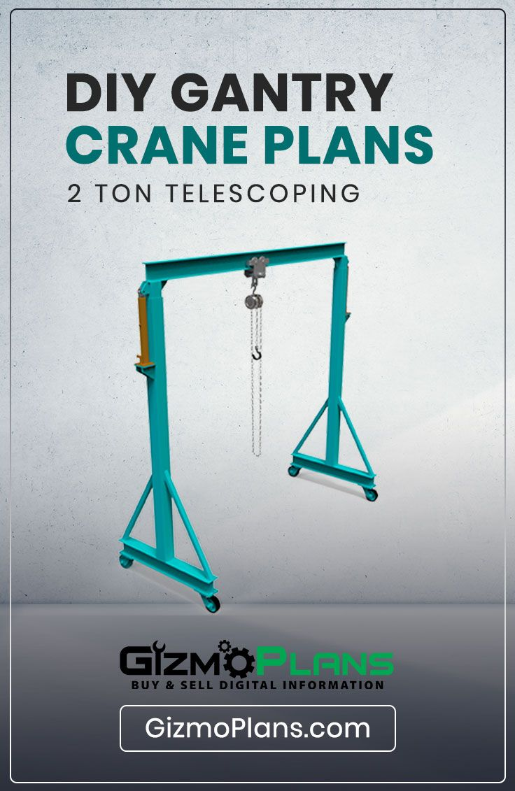 Diy gantry crane fixed adjustable or telescoping