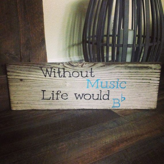 Without Music Life Would Be Flat Wood Sign by TeedumTeedee on Etsy