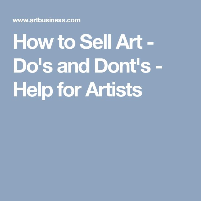 How to Sell Art - Do's and Dont's - Help for Artists