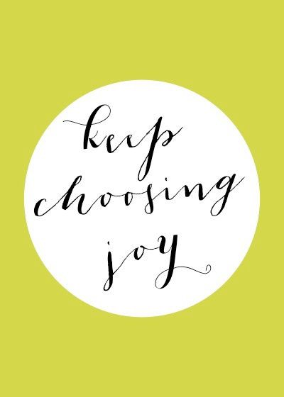 Keep Choosing Joy