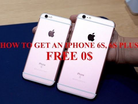 How to Get an iPhone 6S Free ,6S Plus Free - YouTube