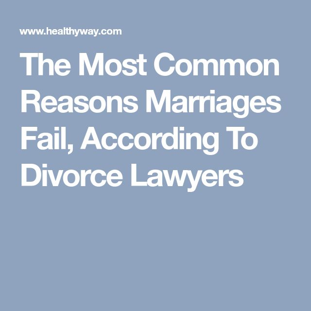The Most Common Reasons Marriages Fail, According To Divorce Lawyers