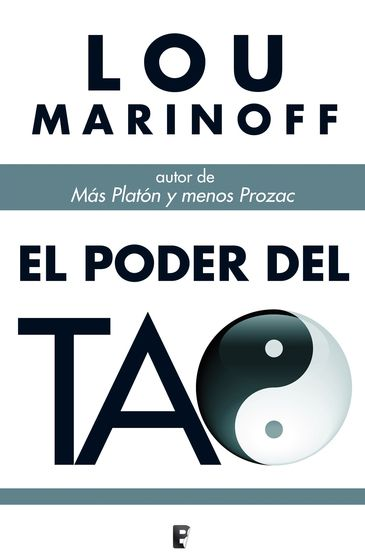 En 'El poder del Tao', el filósofo Lou Marinoff muestra cómo el Tao puede servir como potente remedio contra el estrés, la ansiedad y los retos cotidianos que conlleva el vivir en nuestro impredecible y siempre cambiante mundo. Haz click sobre la imagen para leerlo en 24symbols.
