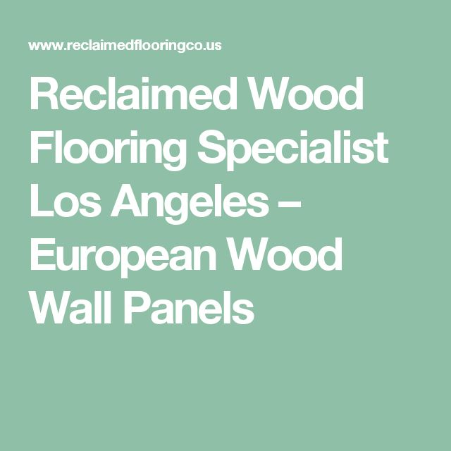 1000 ideas about reclaimed wood wall panels on pinterest for Reclaimed wood flooring los angeles