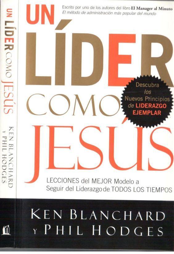 Un Lider Como Jesus Ken Blanchard Jagc91 By Jesus Adrian Gonzalez