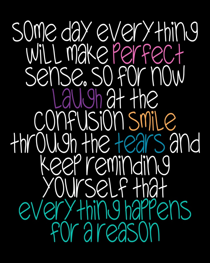 Everything happens for a reason Daily Reminder, God Inspiration, Remember This, Inspiration Swimming Quotes, Life Mottos, For A Reasons Quotes, Favorite Quotes, Quotes To Living By, Love Quotes