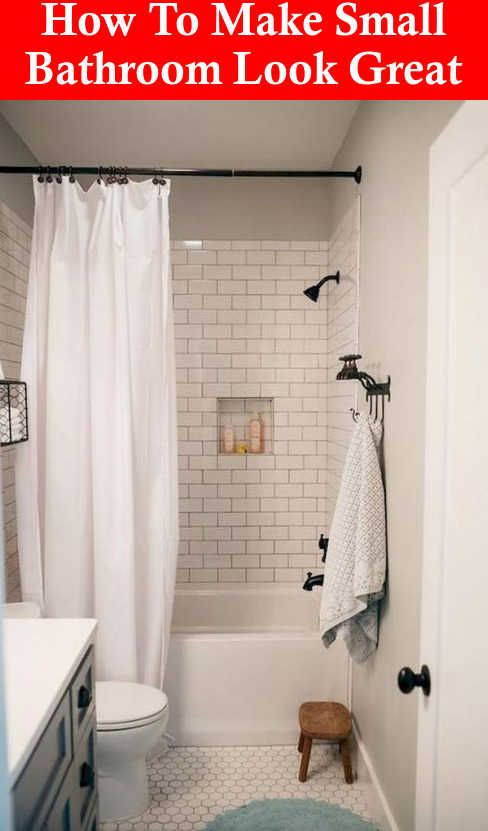 How To Make A Small Bathroom Look Great Small Bathroom Ideas