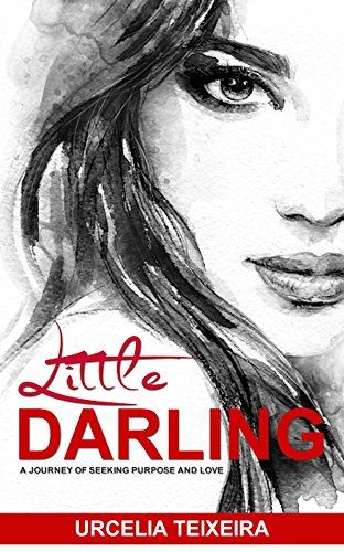 Little Darling: A Journey Seeking Purpose and Love
