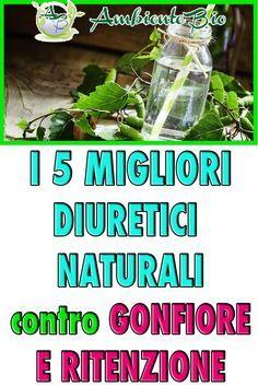 Diuretici naturali: i migliori 5 rimedi per contrastare la..