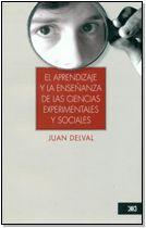 el aprendizaje y la enseñanza de las ciencias experimentales y sociales / Juan Delval