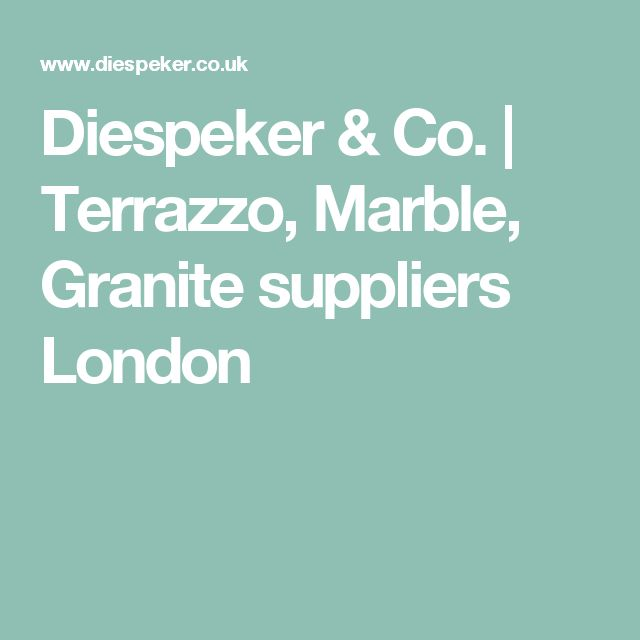 Diespeker & Co. | Terrazzo, Marble, Granite suppliers London