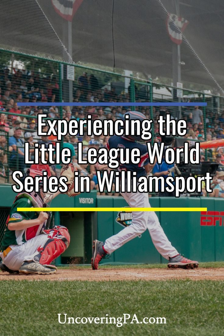 Tips For Attending The Little League World Series In Williamsport Pennsylvania In Person Little League Williamsport World Series