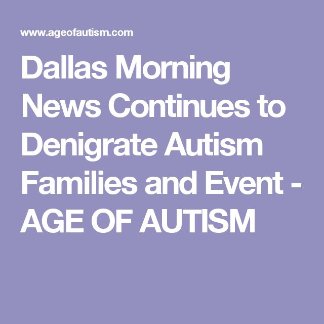 Dallas Morning News Continues to Denigrate Autism Families and Event - AGE OF AUTISM