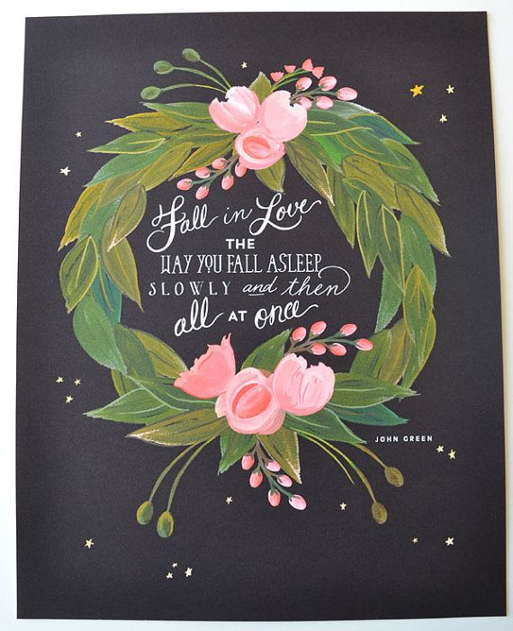 Fall in Love Art Print/John Green Quote 11 x 14 Floral