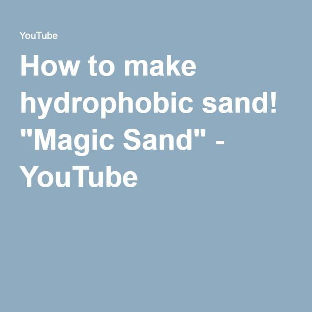 "How to make hydrophobic sand! ""Magic Sand"" - YouTube"