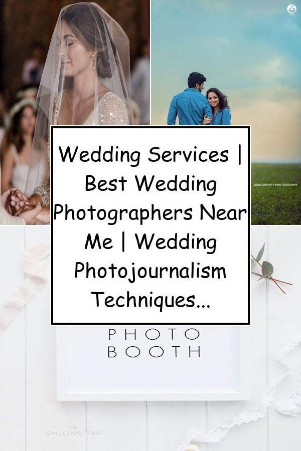 Wedding Services Best Wedding Photographers Near Me Wedding Photojournalism Techniques Best Wedding Photographers Photographers Near Me Wedding Service
