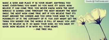 now make a wish place it in your heart - One Tree Hill