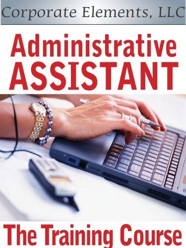 Administrative Assistant: The Training Course (Essential Elements of Success) by Amy S. Morgan. $9.13. Publisher: Corporate Elements, LLC; CEAA09 edition (April 12, 2009). 127 pages