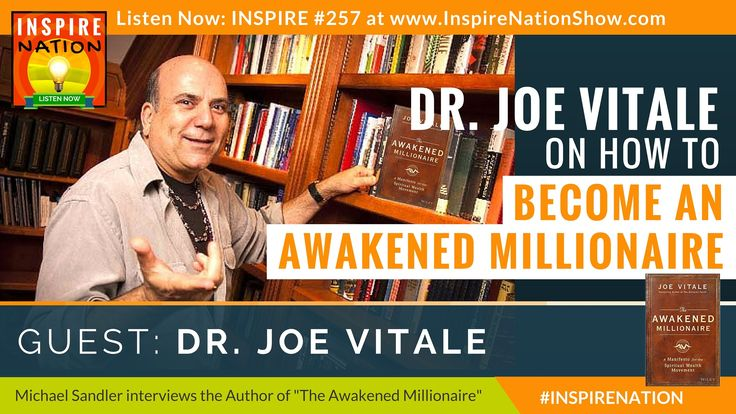 How to Become an Awakened Millionaire! | Dr Joe Vitale | As Seen on THE ...